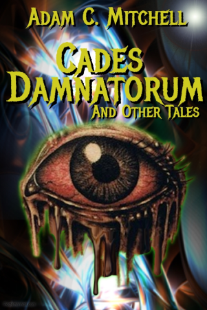 Cades Damnation and Other Tales